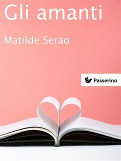 Gli amanti (eBook, ePUB) - Matilde Serao