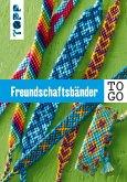 Freundschaftsbänder to go (eBook, PDF)