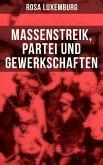 Rosa Luxemburg: Massenstreik, Partei und Gewerkschaften (eBook, ePUB)