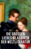 Die großen Liebes-Klassiker der Weltliteratur (eBook, ePUB)