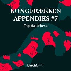 9788711786048 - Olling, Anders Asbjørn; Havsteen, Hans Erik: Tropekolonierne - Kongerækken Appendiks 7 (uforkortet) (MP3-Download) - Bog