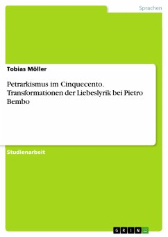 Petrarkismus im Cinquecento. Transformationen der Liebeslyrik bei Pietro Bembo (eBook, PDF)