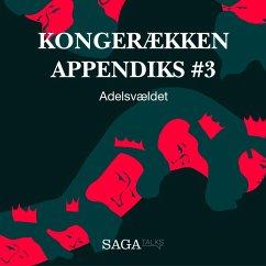 9788711786000 - Olling, Anders Asbjørn; Havsteen, Hans Erik: Adelsvældet - Kongerækken Appendiks 3 (uforkortet) (MP3-Download) - Bog