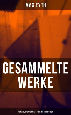 Gesammelte Werke: Romane, Erzählungen, Gedichte & Memoiren (eBook, ePUB)