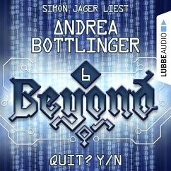 QUIT? Y/N - Beyond - Die Cyberpunk-Romanserie 6 (Ungekürzt) (MP3-Download) - Bottlinger, Andrea
