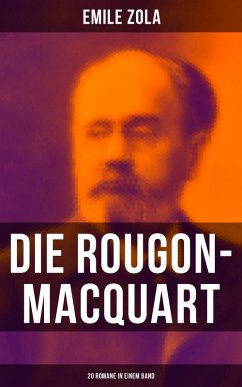 Die Rougon-Macquart: 20 Romane in einem Band (eBook, ePUB) - Zola, Emile