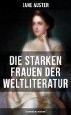 Die starken Frauen der Weltliteratur - 26 Romane in einem Band (eBook, ePUB)