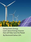 Going Green Energy: Learn about Energy Sources that will Help Save the Planet (eBook, ePUB)