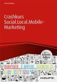Crashkurs Social.Local.Mobile-Marketing - inkl. Arbeitshilfen online (eBook, PDF)