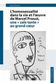 L'homosexualité dans la vie et l'oeuvre de Marcel Proust, une « sale tante » au grand coeur