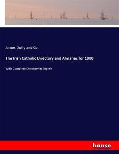 The Irish Catholic Directory and Almanac for 1900