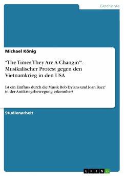 """""""The Times They Are A-Changin'"""". Musikalischer Protest gegen den Vietnamkrieg in den USA"""