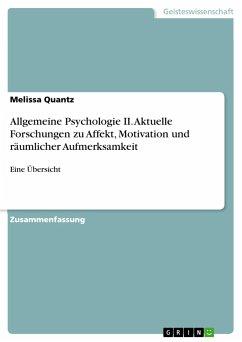 Allgemeine Psychologie II. Aktuelle Forschungen zu Affekt, Motivation und räumlicher Aufmerksamkeit
