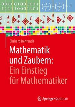 Mathematik und Zaubern: Ein Einstieg für Mathematiker - Behrends, Ehrhard