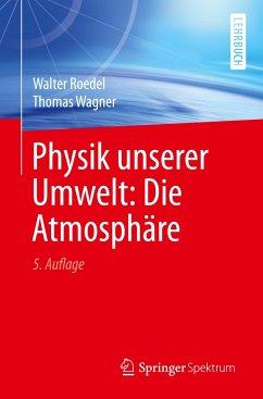Physik unserer Umwelt: Die Atmosphäre - Roedel, Walter;Wagner, Thomas