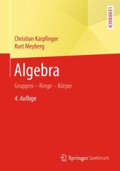 Algebra - Karpfinger, Christian; Meyberg, Kurt