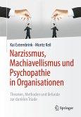 Narzissmus, Machiavellismus und Psychopathie in Organisationen