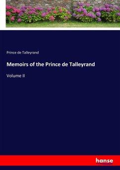 Memoirs of the Prince de Talleyrand - Talleyrand, Prince de