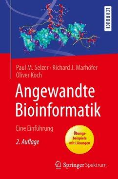 Angewandte Bioinformatik - Selzer, Peter M.; Marhöfer, Richard J.; Koch, Oliver