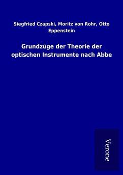 Grundzüge der Theorie der optischen Instrumente nach Abbe