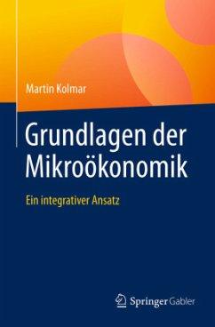 Grundlagen der Mikroökonomik - Kolmar, Martin