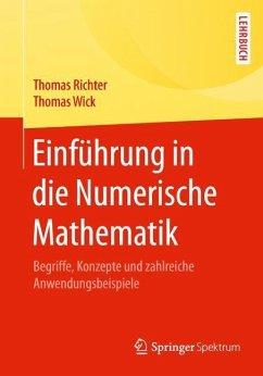 Einführung in die Numerische Mathematik - Richter, Thomas; Wick, Thomas