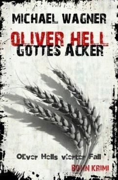 Gottes Acker / Oliver Hell Bd.4
