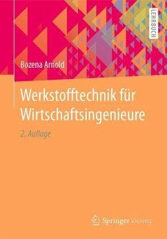 Werkstofftechnik für Wirtschaftsingenieure - Arnold, Bozena