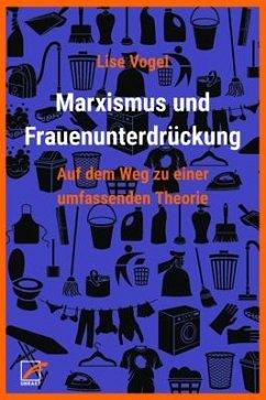 Marxismus und Frauenunterdrückung - Vogel, Lise
