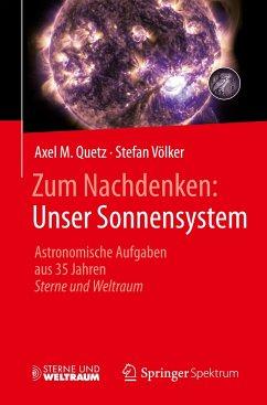 Zum Nachdenken: Unser Sonnensystem - Quetz, Axel M.; Völker, Stefan