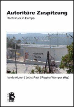 Autoritäre Zuspitzung - Paul, Jobst; Aigner, Isolde; Wamper, Regina