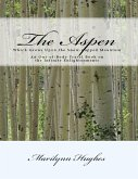 The Aspen: Which Grows Upon the Snow Capped Mountain - An Out-of-body Travel Book on the Infinite Enlightenments (eBook, ePUB)