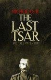 Nicholas II, The Last Tsar (eBook, ePUB)