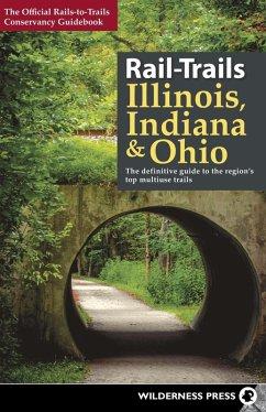 Rail-Trails Illinois, Indiana, & Ohio (eBook, ePUB) - Conservancy, Rails-To-Trails
