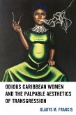 Odious Caribbean Women and the Palpable Aesthetics of Transgression (eBook, ePUB)