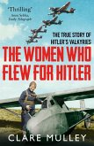 The Women Who Flew for Hitler (eBook, ePUB)