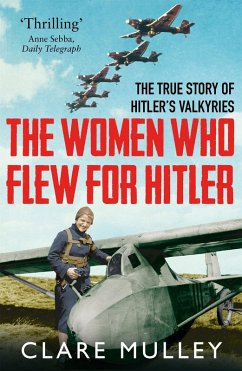 The Women Who Flew for Hitler (eBook, ePUB) - Mulley, Clare