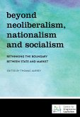 Beyond Neoliberalism, Nationalism and Socialism (eBook, ePUB)