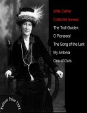 Willa Cather / Collected Novels: The Troll Garden - O Pioneers! - The Song Of The Lark - My Antonia - One Of Ours (eBook, ePUB)