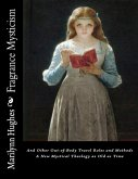 Fragrance Mysticism: Out-of-Body Travel Roles and Methods - A New Mystical Theology as Old as Time (eBook, ePUB)