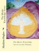 The Mystic Knowledge Series: In One Volume (eBook, ePUB)
