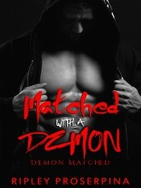 Matched with the Demon (eBook, ePUB) - Proserpina, Ripley