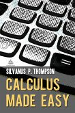 Calculus Made Easy (eBook, ePUB)