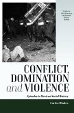 Conflict, Domination, and Violence (eBook, ePUB)