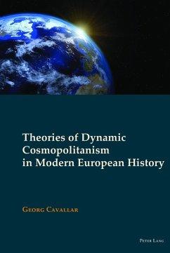 Theories of Dynamic Cosmopolitanism in Modern European History (eBook, ePUB) - Cavallar, Georg
