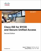 Cisco ISE for BYOD and Secure Unified Access (eBook, ePUB)
