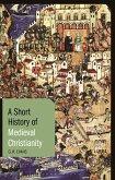 A Short History of Medieval Christianity (eBook, ePUB)