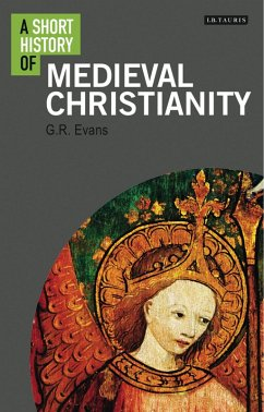 A Short History of Medieval Christianity (eBook, ePUB) - Evans, G. R.