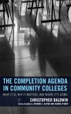 The Completion Agenda in Community Colleges (eBook, ePUB)