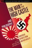 The Man in the High Castle and Philosophy (eBook, ePUB)